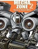 Mecha Zone 2 The Art of David A. White: Robot Drawings and Tutorials (MECHA ZONE, Volume 2)