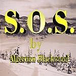 S. 0. S. | Algernon Blackwood