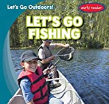 Let's Go Fishing (Let's Go Outdoors!)