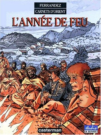 Carnets d'Orient (2) : L'Année de feu