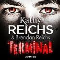 Terminal (       UNABRIDGED) by Kathy Reichs, Brendan Reichs Narrated by Cristin Milioti