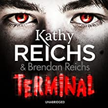 Terminal (       UNABRIDGED) by Kathy Reichs, Brendan Reichs Narrated by Cristin Milioti
