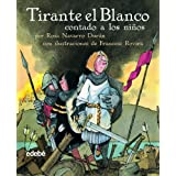 Tirante el Blanco / The White Tirante (Clasicos Contado a Los Ninos / Classics Told to the Children) (Spanish...
