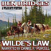 Wilde's Law: A Wilde Boys Western (       UNABRIDGED) by Ben Bridges Narrated by Daniel F. Purcell