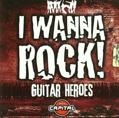 "I Wanna Rock ""Guitar Heroes"""