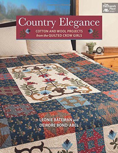 Country Elegance: Cotton and Wool Projects from the Quilted