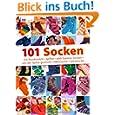 101 Socken: mit Rundnadeln, gefilzt, addi Express Socken, von der Spitze gestrickt, Häkelsocke, Spiralsocke......