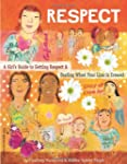 Respect: A Girl's Guide to Getting Re...