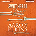 Switcheroo: A Gideon Oliver Mystery, Book 18 Audiobook by Aaron Elkins Narrated by Jeff Cummings