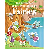 The Incredible Story Sticker Book Fairies: Stories, Scenes and 60 Reusable Stickers (Incredible Story Sticker Book)by .