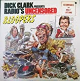 Dick Clark Presents Radio's Uncensored Bloopers