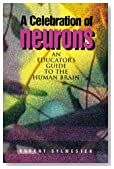 A Celebration of Neurons: An Educator's Guide to the Human Brain