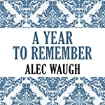 A Year to Remember | Alec Waugh