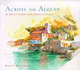 img - for Across the Aegean: An Artist's Journey From Athens to Istanbul book / textbook / text book