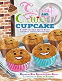 img - for Casey and Callie Cupcake: A Frosted Fable About Being Fantastic Just The Way You Are! book / textbook / text book