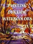 Painting Dynamic Watercolors: Capturi...