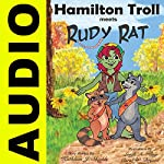 Hamilton Troll Meets Rudy Rat | Kathleen J. Shields