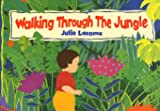 Julie Lacome Walking Through the Jungle (Big Books)