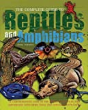 The Complete Guide to Reptiles and Amphibians (Complete Guide To... (New Burlington Book)) [Hardcover]