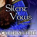 Silent Vows (       UNABRIDGED) by Catherine Bybee Narrated by David Monteath