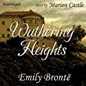 Wuthering Heights (       UNABRIDGED) by Emily Brontë Narrated by Marion Castle