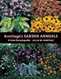 Armitages Garden Annuals: A Color Encyclopedia