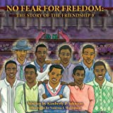 img - for No Fear For Freedom: The Story Of The Friendship 9 book / textbook / text book