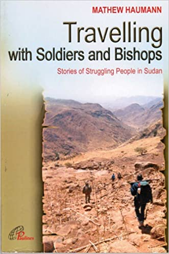 Travelling with Soldiers and Bishops (faith in sudan, 14)