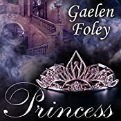 Princess: Ascension Trilogy, Book 2 | [Gaelen Foley]