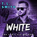 White Audiobook by T.L. Smith Narrated by Cat Gould, P. J. Ochlan