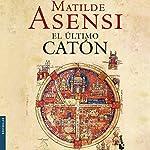 El último Catón | Matilde Asensi