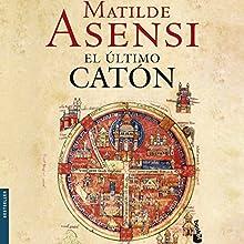 El último Catón (       UNABRIDGED) by Matilde Asensi Narrated by Eva Andres