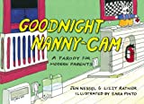 img - for Goodnight Nanny-Cam: A Parody for Modern Parents book / textbook / text book