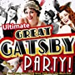 Ultimate Great Gatsby Party - The Best Roaring 20s Swing & 1920s Party Hits Album Ever! (Speakeasy Edition)