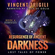 Resurgence of Ancient Darkness: Lost Tales of Power, Book 4 Audiobook by Vincent Trigili Narrated by Jack de Golia