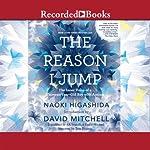 The Reason I Jump: The Inner Voice of a Thirteen-Year-Old Boy with Autism | Naoki Higashida