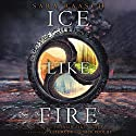 Ice Like Fire Audiobook by Sara Raasch Narrated by Kate Rudd, Nick Podehl