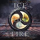 Ice Like Fire (       UNABRIDGED) by Sara Raasch Narrated by Kate Rudd, Nick Podehl