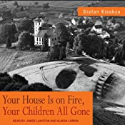 Your House Is on Fire, Your Children All Gone | [Stefan Kiesbye]