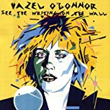 See the Writing on the Wall Hazel O'Connor