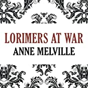 Lorimers at War: Lorimer Family, Book 3 | Anne Melville