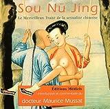 echange, troc Maurice Mussat - Sou Nü Jing : Le merveilleux traité de sexualité chinoise
