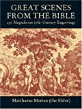 img - for Great Scenes from the Bible: 230 Magnificent 17th-Century Engravings (Dover Pictorial Archive) book / textbook / text book
