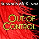 Out of Control: McClouds & Friends, Book 3 (       UNABRIDGED) by Shannon McKenna Narrated by Nelson Hobbs