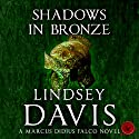 Shadows in Bronze: Falco, Book 2 Audiobook by Lindsey Davis Narrated by Gordon Griffin