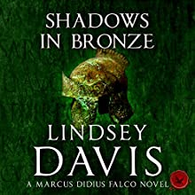 Shadows in Bronze: Falco, Book 2 (       UNABRIDGED) by Lindsey Davis Narrated by Gordon Griffin