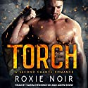 Torch: A Second Chance Romance Hörbuch von Roxie Noir Gesprochen von: Kasha Kensington, Aiden Snow
