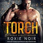 Torch: A Second Chance Romance   Roxie Noir