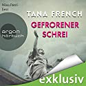 Gefrorener Schrei Audiobook by Tana French Narrated by Nina Petri