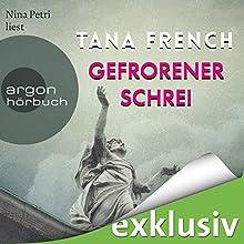Gefrorener Schrei Hörbuch von Tana French Gesprochen von: Nina Petri